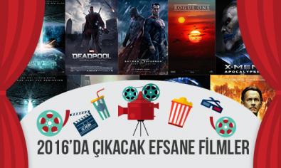 2016 yılında vizyona girecek efsanevi filmler listesi.